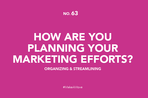 How are you planning your marketing efforts?