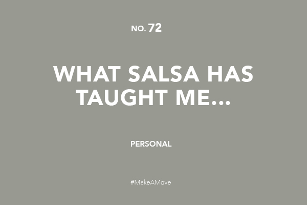 What salsa has taught me